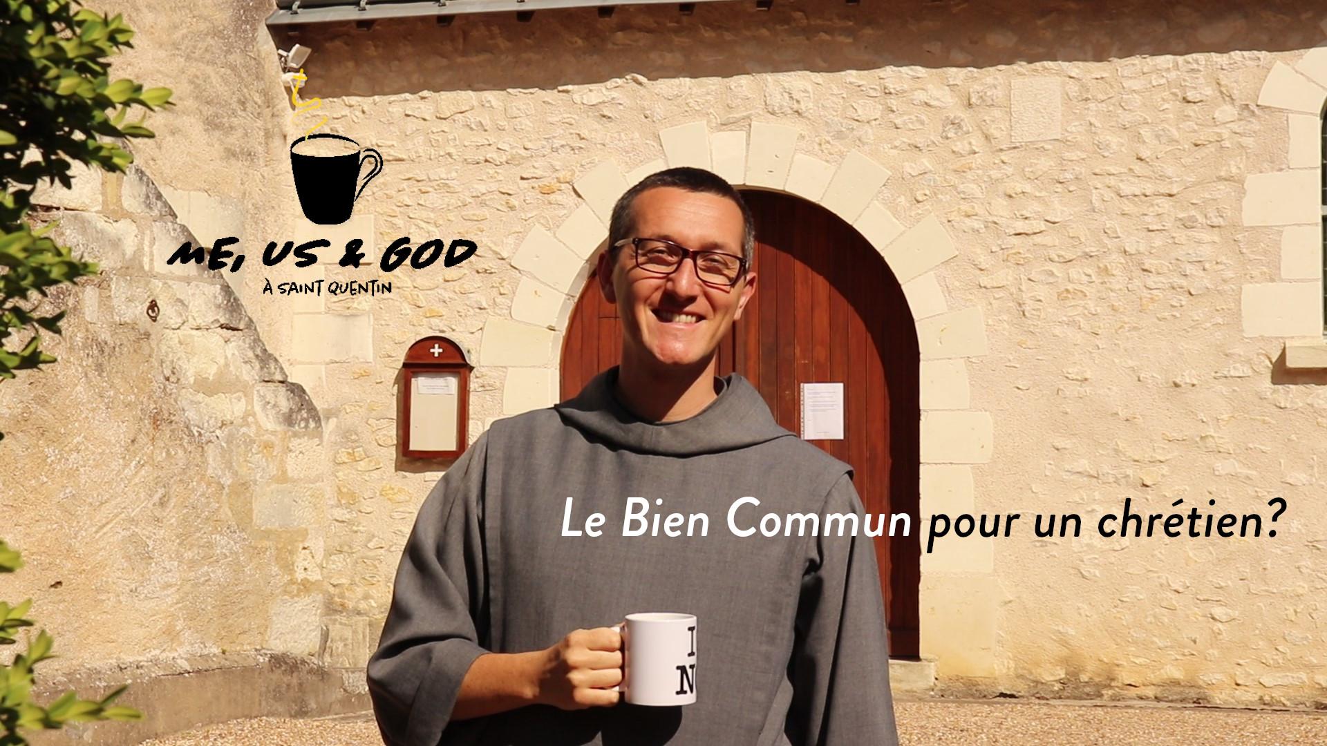 Le BIen Commun pour un chrétien ?