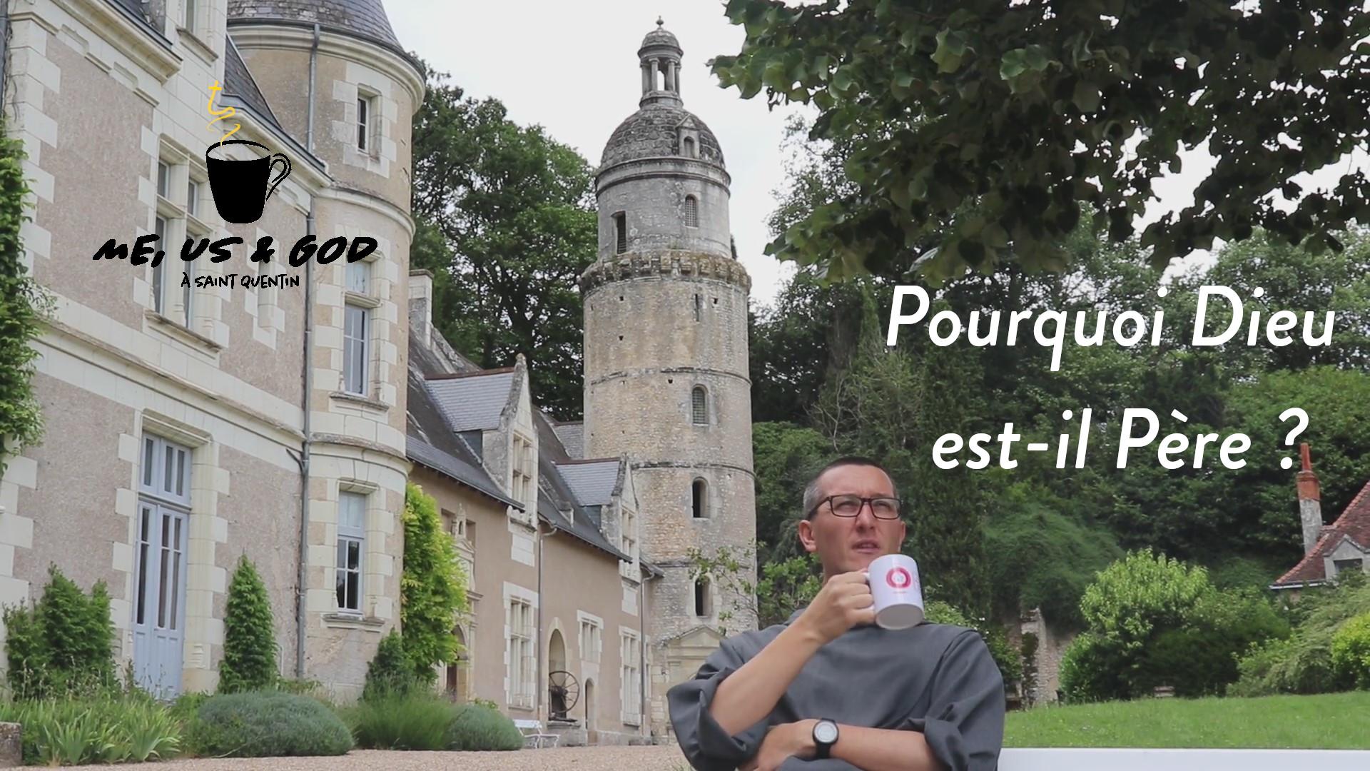 Mug à Saint-Quentin : 6. Pourquoi Dieu est-il père ?